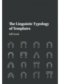 Linguistic Typology of Templates   Good Jeff (State University of New York Buffalo), ISBN:  9781108707732