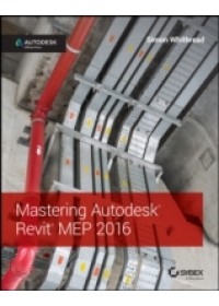 Mastering Autodesk Revit MEP   Whitbread Simon, ISBN:  9781119059370