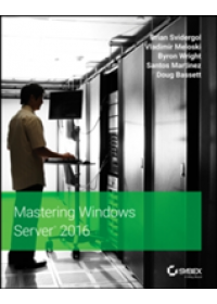Mastering Windows Server 2016   Svidergol Brian, ISBN:  9781119404972