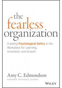 Fearless Organization   Edmondson Amy C., ISBN:  9781119477242