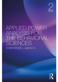 Applied Power Analysis for the Behavioral Sciences   Aberson Christopher L. (Humboldt State University USA), ISBN:  9781138044593