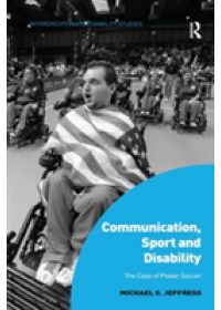 Communication, Sport and Disability   Jeffress Dr. Michael S., ISBN:  9781138053588