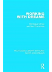 Working with Dreams   Ullman Montague, ISBN:  9781138095649