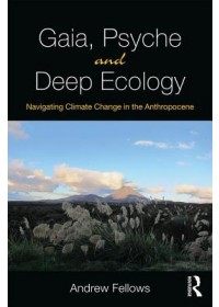 Gaia, Psyche and Deep Ecology   Fellows Andrew, ISBN:  9781138300507