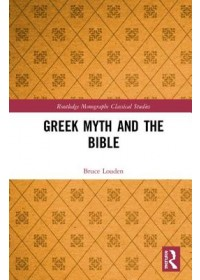 Greek Myth and the Bible   Louden Bruce, ISBN:  9781138328587