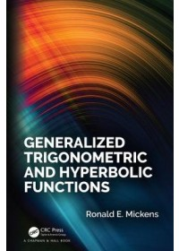 Generalized Trigonometric and Hyperbolic Functions   Mickens Ronald E., ISBN:  9781138333017
