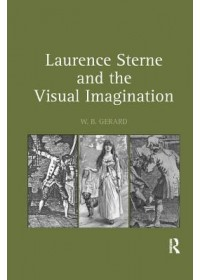 Laurence Sterne and the Visual Imagination   Gerard W. B., ISBN:  9781138376038