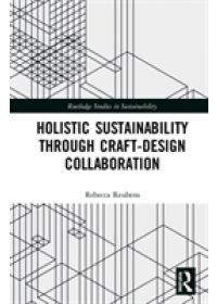 Holistic Sustainability Through Craft-Design Collaboration   Reubens Rebecca, ISBN:  9781138479470