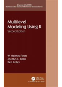 Multilevel Modeling Using R   Finch W. Holmes (Ball State University Muncie Indiana USA), ISBN:  9781138480711