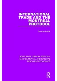 International Trade and the Montreal Protocol   Brack Duncan, ISBN:  9781138503229