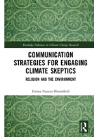 Communication Strategies for Engaging Climate Skeptics   Bloomfield Emma Frances, ISBN:  9781138585935