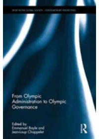 From Olympic Administration to Olympic Governance   , ISBN:  9781138893863
