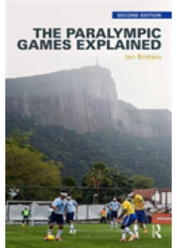 Paralympic Games Explained   Brittain Ian, ISBN:  9781138927186