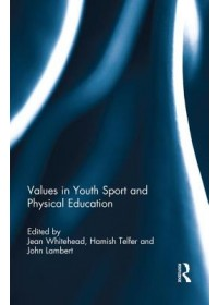 Values in Youth Sport and Physical Education   , ISBN:  9781138940123