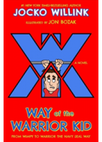 Way of the Warrior Kid   Willink Jocko, ISBN:  9781250158611