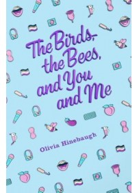 Birds, the Bees, and You and Me   Hinebaugh Olivia, ISBN:  9781250192653