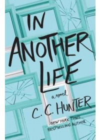 In Another Life   Hunter C. C., ISBN:  9781250312273
