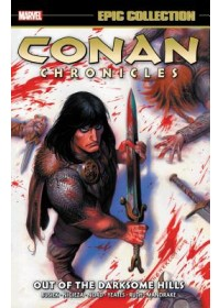 Conan Chronicles Epic Collection: Out Of The Darksome Hills   Busiek Kurt, ISBN:  9781302915902