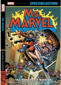 Ms. Marvel Epic Collection: This Woman, This Warrior   Claremont Chris, ISBN:  9781302916398