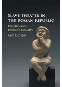 Slave Theater in the Roman Republic   Richlin Amy (University of California Los Angeles), ISBN:  9781316606438
