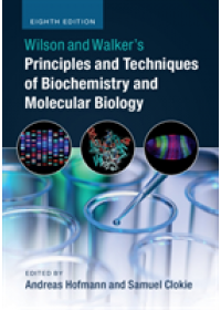 Wilson and Walker's Principles and Techniques of Biochemistry and Molecular Biology   , ISBN:  9781316614761
