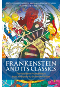 Frankenstein and Its Classics   , ISBN:  9781350054875