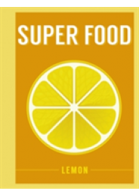 Superfood: Lemon   , ISBN:  9781408887288