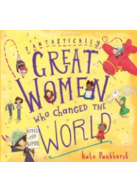 Fantastically Great Women Who Changed The World   Pankhurst Kate, ISBN:  9781408894408