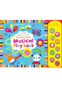 Baby's Very First Touchy-Feely Musical Play Book   Watt Fiona, ISBN:  9781409581543