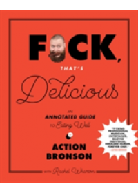 F*ck, That's Delicious   Bronson Action, ISBN:  9781419726552