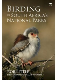 Birding in South Africa`s national parks   Little Rob, ISBN:  9781431426898