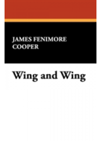 Wing and Wing   Cooper James Fenimore, ISBN:  9781434475978