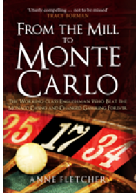 From the Mill to Monte Carlo   Fletcher Anne, ISBN:  9781445671390