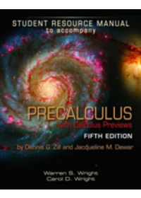 Student Resource Manual to Accompany Precalculus with Calculus Previews   Wright Warren S., ISBN:  9781449686369