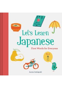 Lets Learn Japanese   Cacciapuoti Aurora, ISBN:  9781452166254