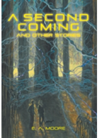 Second Coming and Other Stories   Moore E A (The Open University UK), ISBN:  9781460265659