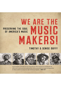 We Are the Music Makers!   Duffy Timothy, ISBN:  9781469651712