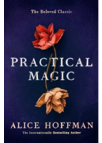 Practical Magic   Hoffman Alice, ISBN:  9781471169199