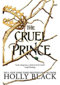 Cruel Prince (The Folk of the Air)   Black Holly, ISBN:  9781471407277