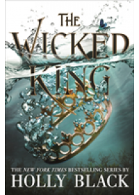 Wicked King (The Folk of the Air #2)   Black Holly, ISBN:  9781471407352