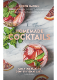 Homemade Cocktails   McGinn Helen, ISBN:  9781472140678