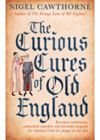 Curious Cures Of Old England   Cawthorne Nigel, ISBN:  9781472142450