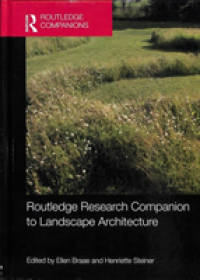 Routledge Research Companion to Landscape Architecture   , ISBN:  9781472484680