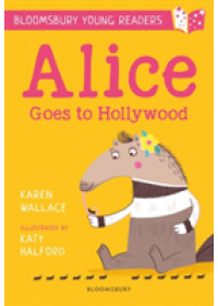Alice Goes to Hollywood: A Bloomsbury Young Reader   Wallace Karen, ISBN:  9781472950529