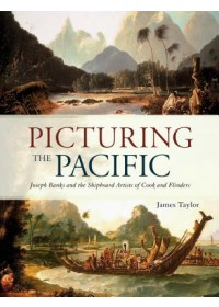 Picturing the Pacific   Taylor James, ISBN:  9781472955432