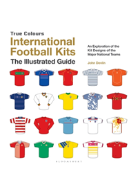 International Football Kits True Colours   Devlin John, ISBN:  9781472956293