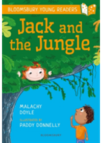 Jack and the Jungle: A Bloomsbury Young Reader   Doyle Malachy, ISBN:  9781472959614