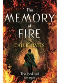 Memory of Fire   Bates Callie, ISBN:  9781473638822