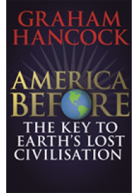 America Before: The Key to Earth's Lost Civilization   Hancock Graham, ISBN:  9781473660571