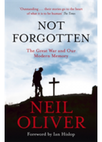 Not Forgotten   Oliver Neil, ISBN:  9781473676923